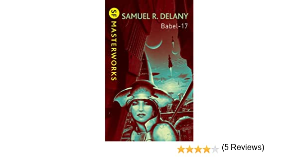 Babel-17 (S.F. MASTERWORKS) (English Edition) eBook  Samuel R. Delany   Amazon.fr  Amazon Media EU S.à r.l. 776b52a26d7