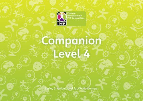 Primary Years Programme Level 4 Companion Pack of 6 (Pearson Baccalaureate PrimaryYears Programme) by Mrs Lesley Snowball (2009-07-09)