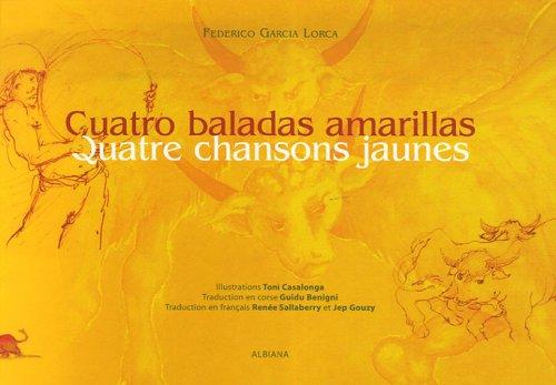 Quatre chansons jaunes : Edition bilingue français-espagnol