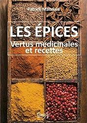 Les épices - Vertus médicinales et recettes