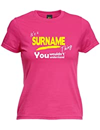 Its A Surname Thing Women's ITS A SURNAME THING ... WOULDNT UNDERSTAND - FITTED T-SHIRT birthday funny gift for him for her