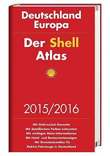 Der Shell Atlas 2015/2016 Deutschland 1:300 000, Europa 1:750 000 Shell-atlas