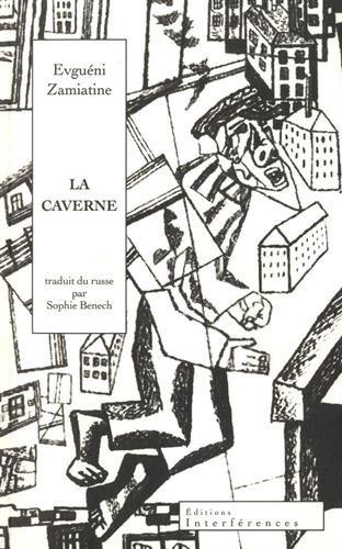 La Caverne par Evguéni Zamiatine, Sophie Benech