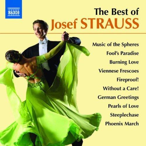 the-best-of-josef-strauss-sphrenklnge-schlaraffen-polka-brennende-liebe-feuerfest-etc-2010-09-30