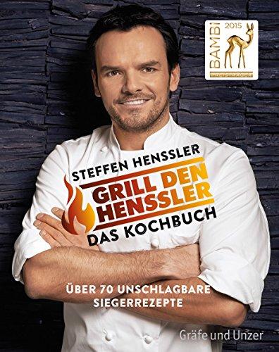 Grill den Henssler - Das Kochbuch: Über 70 unschlagbare Siegerrezepte (Gräfe und Unzer Einzeltitel)