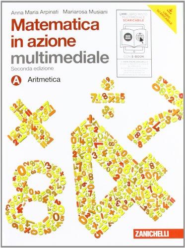 Matematica in azione. Tomo A:Aritmetica. Con fascicolo pronto soccocorso. Con espansione online. Per le Scuola media. Con DVD-ROM