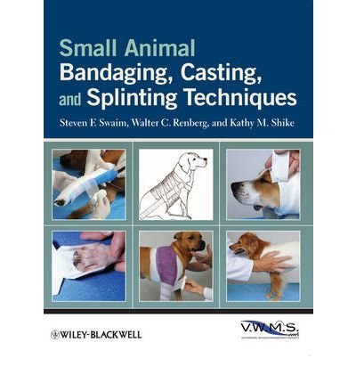 [ SMALL ANIMAL BANDAGING, CASTING, AND SPLINTING TECHNIQUES[ SMALL ANIMAL BANDAGING, CASTING, AND SPLINTING TECHNIQUES ] BY SWAIM, STEVEN F. ( AUTHOR )FEB-22-2011 PAPERBACK ] By Swaim, Steven F. ( Author ) Feb- 2011 [ Paperback ]
