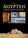 Ägypten - Götter, Mythen, Religionen. - Lucia Gahlin