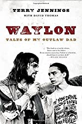 Waylon: Tales of My Outlaw Dad by Terry Jennings (2016-04-19)