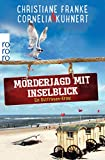 Mörderjagd mit Inselblick: Ein Ostfriesen-Krimi (Henner, Rudi und Rosa, Band 4) - Christiane Franke