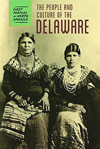 The People and Culture of the Delaware (First Peoples of North America) (Welt Kultur Kostüm)