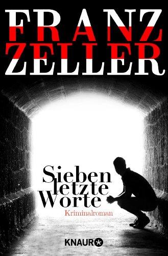 Buchseite und Rezensionen zu 'Sieben letzte Worte: Kriminalroman' von Franz Zeller