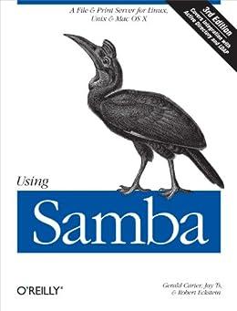 Using Samba: A File & Print Server for Linux, Unix & Mac OS X von [Carter, Gerald, Ts, Jay, Eckstein, Robert]