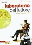 Il Laboratorio Del Lettore. Poesia, Teatro, Cinema. LibroLIM. Per Le Scuole Superiori. Con E-book. Con Espansione Online