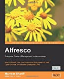 Alfresco Enterprise Content Management Implementation: How to Install, use, and customize this powerful, free, Open Source Java-based Enterprise CMS (English Edition)