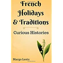 French Holidays & Traditions (Curious Histories)