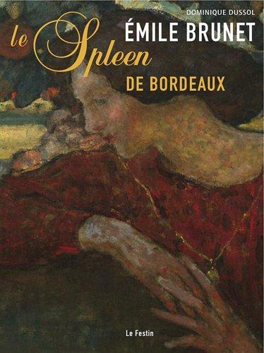 Emile Brunet : Le spleen de Bordeaux