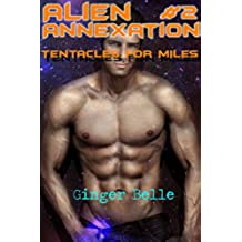 Alien Annexation: Tentacles for Miles (Part II): Simmering Hot BBW Alien Erotica with Tentacles (English Edition)