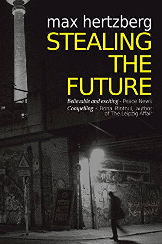Stealing the Future (East Berlin Series Book 1) by Max Hertzberg