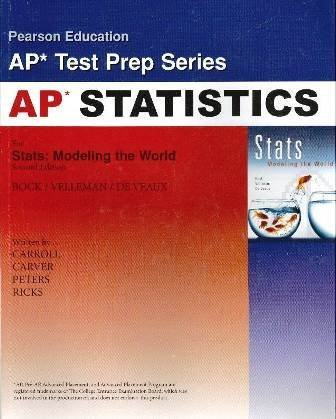 AP* Test Prep Workbook for Stats: Modeling the World, 2nd Edition by David E. Bock (2006-02-06)
