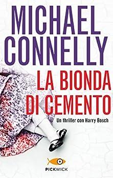 Descargar Bit Torrent La bionda di cemento (I thriller con Harry Bosch) PDF Gratis En Español