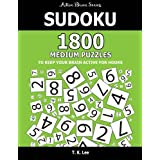 Sudoku: 1800 Medium Puzzles To Keep Your Brain Active For Hours: Active Brain Series Book