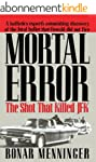 Mortal Error: The Shot That Killed JF...