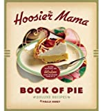 [( The Hoosier Mama Book of Pie: Recipes, Techniques, and Wisdom from the Hoosier Mama Pie Co. By Haney, Paula ( Author ) Hardcover Aug - 2013)] Hardcover