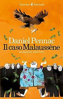 Il caso Malaussène: Mi hanno mentito (Il ciclo di Malaussène) di [Pennac, Daniel]