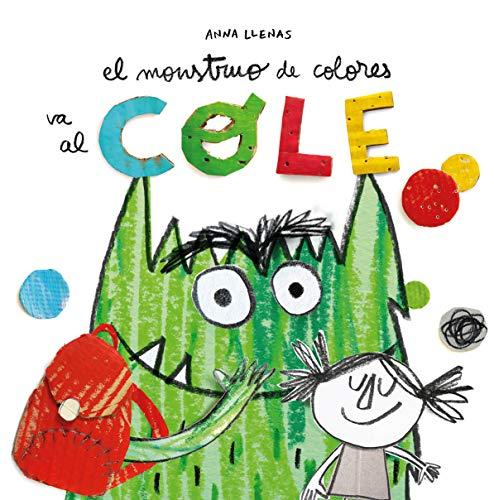 El Monstruo de Colores va al cole por Anna Llenas Serra