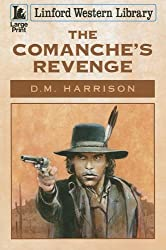 The Comanche's Revenge (Linford Western Library)