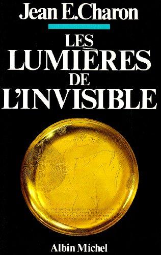 Lumieres de L'Invisible (Les) (Sciences - Sciences Humaines)