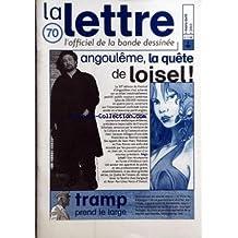 LETTRE (LA) [No 70] du 01/03/2003 - ANGOULEME - LA QUETE DE LOISEL - TRAMP - PRENDRE LE LARGE - MUNUERA - LARCENET - FRED - KAARIB - ZENTNER
