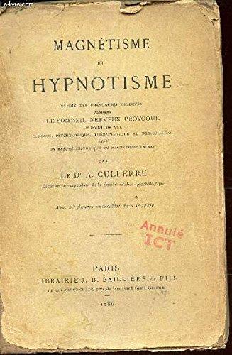 magetisme-et-hypnotisme-expose-des-phenomenes-observs-pendant-le-sommeil-nerveux-provoque-au-point-de-vue-clinique-psychologique-therapeutique-et-medico-legal