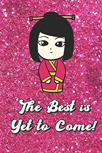 The Best Is Yet To Come: Cute Asian Girl With Pink Glitter Effect Background, Blank Journal Book For Girls and Boys of All Ages. Perfect For Drawing, ... & Crayon Coloring (Kids Drawing Books)