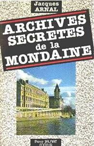 Archives secrètes de la Mondaine par Arnal