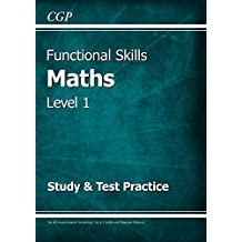 Functional Skills Maths Level 1 - Study & Test Practice (CGP Functional Skills)