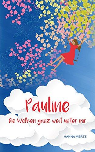 Pauline: Die Wolken ganz weit unter mir