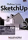 Maîtrisez Trimble SketchUp Versions Make et Pro : Apprenez à concevoir rapidement et efficacement tous vos projets 3D d'architecture avec Trimble SketchUp 2013...