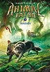 Animal Tatoo T02: Traqu�s