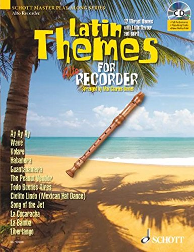 Latin Themes for Alto Recorder: 12 Vibrant themes with Latin flavour and spirit. Alt-Blockflöte. Ausgabe mit CD. (Schott Master Play-Along Series)