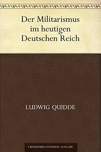 Der Militarismus im heutigen Deutschen Reich