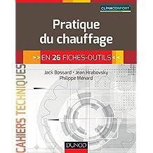 Pratique du chauffage : en 26 fiches-outils (Cahiers Techniques)