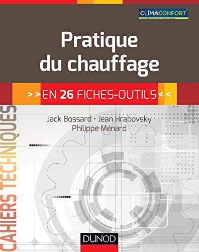 Pratique du chauffage: en 26 fiches-outils par Jack Bossard