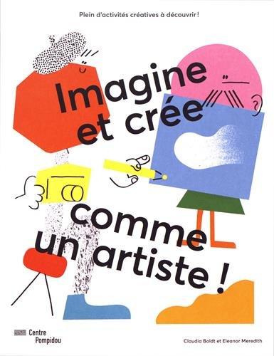 Imagine et crée comme un artiste !