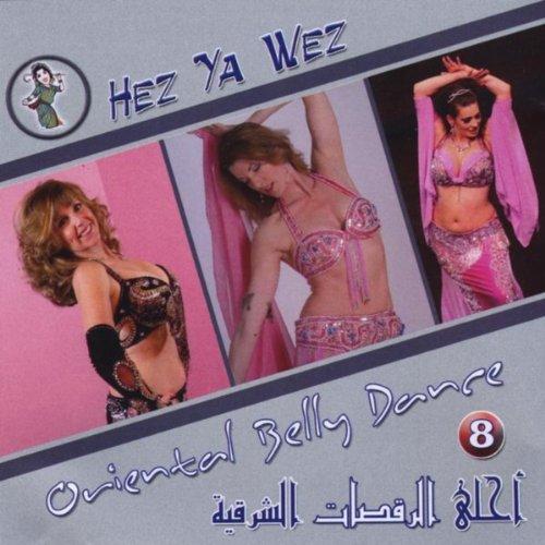 Hez Ya Wez (Oriental Belly Dance)