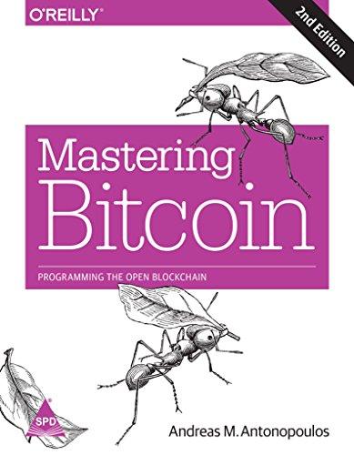 Mastering Bitcoin: Programming the Open Blockchain, 2nd Edition