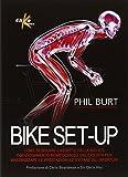 Bike set-up. Come regolare l'assetto della bici e il posizionamento biomeccanico del ciclista per massimizzare le prestazioni ed evitare gli infortuni