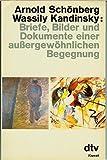 Image de Arnold Schönberg, Wassily Kandinsky: Briefe, Bilder und Dokumente einer außergewöhnlich