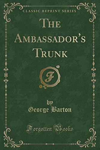 The Ambassador's Trunk (Classic Reprint)